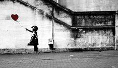 There Is Always Hope - Banksy favorite.