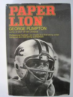 Paper Lion: Confessions of a Last-String Quarterback (George Plimpton) Detroit Lions Football, Nfl Football Players, Detroit Sports, George Plimpton, Lion Book, Out Of My League, School Football, Professional Football, Deporte