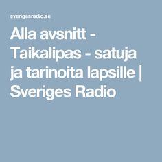 Alla avsnitt - Taikalipas - satuja ja tarinoita lapsille   Sveriges Radio