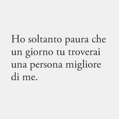 Unexpected Love, Cheesy Quotes, Deep Thought Quotes, Italian Quotes, Foto Instagram, Phobias, Some Quotes, Poetry Quotes, Sentences