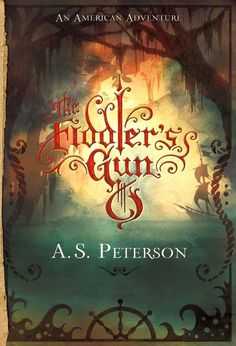 The Fiddler's Gun (Fin's Revolution: Book I): A. S. Peterson. I need to read this!