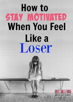 Are you in a slump? Pick yourself up with these top tips on how to find motivation when you're feeling like a loser! #missmillmag #millennials