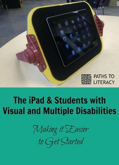 Tips to make it easier to get started using the iPad with students with visual and multiple disabilities
