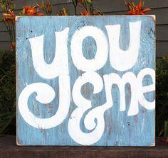 """You & Me"" Wood Sign.  via Etsy."