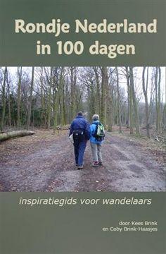 Coby en Kees Brink uit Amerongen hebben in precies 100 wandeldagen Nederland in de rondte gelopen. In nov. 2000 begonnen zij aan het Pie... Hiking Routes, Outdoor Life, Netherlands, Holland, Walking, Boats, Traveling, Countries, The Netherlands