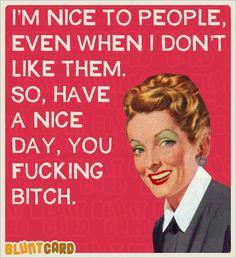 I'm nice.