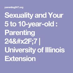 Sexuality and Your 5 to 10-year-old : Parenting 24/7 | University of Illinois Extension