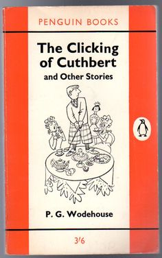 The Clicking of Cuthbert and Other Stories, Wodehouse, P. Book Cover Art, Book Cover Design, Book Design, Book Art, Cover Books, Writer Humor, Book Writer, Vintage Book Covers, Vintage Books