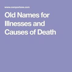 Old Names for Illnesses and Causes of Death-- to help you understand how a relative may have died. Free Genealogy Sites, Genealogy Search, Family Genealogy, Genealogy Forms, Genealogy Chart, Family Roots, All Family, Family Trees, Genealogy Organization