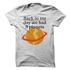 [Top tshirt name meaning] Back in my day we had 9 planets Top Shirt design Hoodies, Funny Tee Shirts