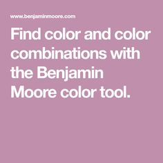 Find color and color combinations with the Benjamin Moore color tool.