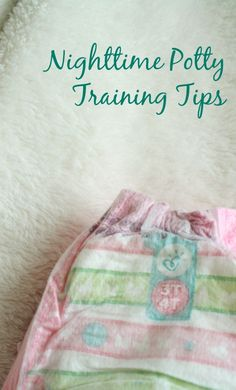 Tips and words of encouragement for nighttime potty training