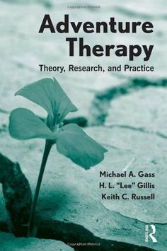 Adventure Therapy: Theory, Research, and Practice by Michael A. Gass, http://www.amazon.com/dp/0415892902/ref=cm_sw_r_pi_dp_VbHaqb0JMTTJC