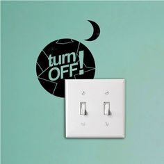 Turn Off at Night Reminder sticker Wwf Poster, Posters, My Other Half, Turn Off, Inspirational Wall Art, Room Paint, Save Energy, Art Lessons, Wall Stickers