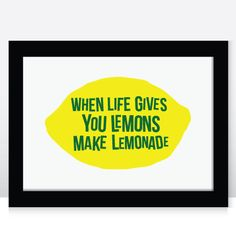 Lemons - A3 - Typographic Print, sayings, personalize it to your own favourite saying. £17.50, via Etsy.