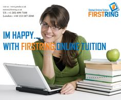 I'M HAPPY WITH FIRSTRING ONLINE TUITION . http://www.gotedu.co.uk/  Student Reg : http://gotedu.co.uk/StudentRegistration.aspx?From=Basic . 30-05-2016 (202)