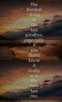 And I remember the last goodbye like it was yesterday, love you dad.The hardest thing is the last goodbye, especially if you didn't know it really was the very last one. Own Quotes, Life Quotes, Hurt Quotes, The Last Goodbye, To Say Goodbye, Missing You So Much, Missing Dad, Missing Family, My Demons