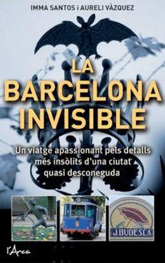 'La Barcelona invisible' el nuevo libro de Imma Santos y Aureli Vázquez. Una muy buena recomendación para Sant Jordi