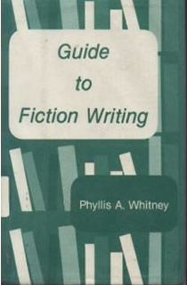 Guide to Fiction Writing, Phyllis A. Whitney  This was the first writing book I ever read--think I was 13-14.