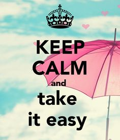 KEEP CALM and take it easy - KEEP CALM AND CARRY ON Image Generator