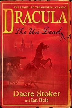 Dracula, the undead by Dacre Stoker
