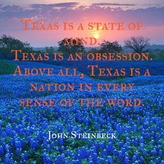 """""""Texas is a state of mind"""" Quote by John Steinbeck"""
