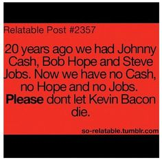 20 Years Ago We Had Johnny Cash Bob Hope And Steve Jobs Now