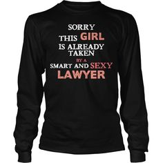 LAWYER  SORRY THIS GIRL IS ALREADY TAKEN BY A SMA SHIRT TSHIRT HOODIE, Order HERE ==> https://www.sunfrog.com/Hobby/130285519-852343664.html?47756, Please tag & share with your friends who would love it, #birthdaygifts #superbowl #xmasgifts  #legging #shirts #ideas #popular #shop #goat #sheep #dogs #cats #elephant #pets #art #cars #motorcycles #celebrities #DIY #crafts #design #food #drink #gardening #geek #hair #beauty #health #fitness