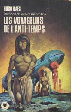 Les Voyageurs de l'Anti-temps, par Hugo Raes (Reizigers in de anti-tijd, 1970) éd. Marabout 1976. Illustrateur non crédité.