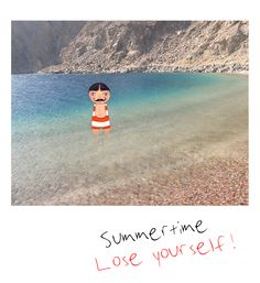 sumertime...lose yourself!