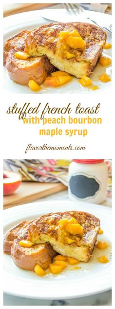 stuffed-french-toast-with-peach-bourbon-maple-syrup-collage | flavorthemoments.com