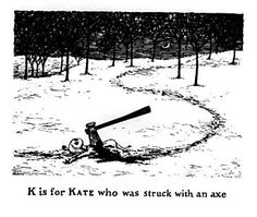 the gashlycrumb tinies, an alphabet of disasters by the very appropriately named Edward Gorey