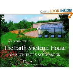 The complete book of underground houses how to build a for Earth sheltered home cost