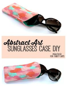 This Abstract Art Sunglasses Case DIY would make the perfect gift. It is so easy to make and the most fun part is designing your own abstract art fabric! Diy Sewing Projects, Sewing Projects For Beginners, Sewing Hacks, Sewing Tutorials, Sewing Crafts, Sewing Basics, Sewing Tips, Sewing Ideas, Craft Projects
