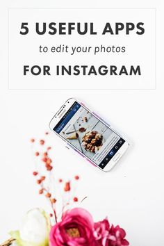 5 Useful Apps To Edit Your Photos for Instagram. For when you're on the go and still running your biz.