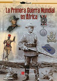 "BELLUMARTIS HISTORIA MILITAR: ""LA I GUERRA MUNDIAL EN ÁFRICA"" LIBRO"