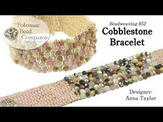 Cobblestone Bracelet - YouTube, all supplies from www.potomacbeads.com
