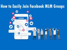 How to easily Join Facebook MLM Groups – Facebook MLM Recruiting Business Networking, Business Marketing, Internet Marketing, Online Business, Facebook Mobile App, Join Facebook, Direct Marketing, Multi Level Marketing, Facebook Platform
