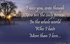 I miss you messages for ex-husband I Miss You Messages, Missing You Quotes, Ex Husbands, I Missed, Food For Thought, Me Quotes, Hate, Poems, Deep