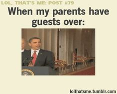 I really have done that exact move when my parents had guests over