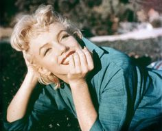 Marilyn, I think she's the most beautiful girl that will ever exist.