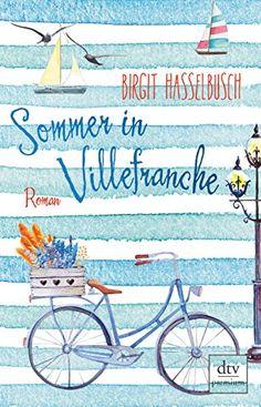 Sommer in Villefranche: Roman von Birgit Hasselbusch https://www.amazon.de/dp/3423261226/ref=cm_sw_r_pi_dp_x_KO8DzbWNK7JYK