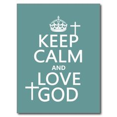 god card about love | Keep Calm and Love God - all colors Post Card from Zazzle.com