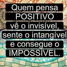 concentra- se em coisas positivas é o início de uma grande viagem. o pensamento positivo te leva a prática, te leva a leveza e te faz encontrar o caminho que você não percebia que existe