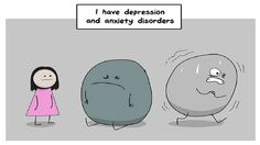 Anyone with depression or anxiety will understand