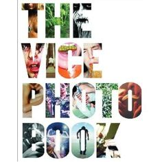 The Vice Photo Book - Its Our Coffee Table Reader