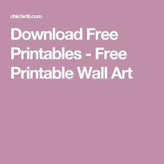 Download Free Printables - Free Printable Wall Art