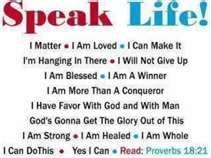 Speak Life! Prov 18:21