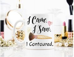 I came I Saw and I contoured, Contouring Mug, Makeup Mug, Gift For Makeup Artist, I Contoured Mug, Makeup Artist Mug, Makeup Quote Gift by MysticCustomDesignCo on Etsy