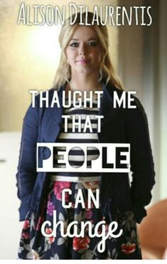 Alison Dilaurentis changed A LOT! Pretty Little Liars Characters, Pretty Little Liars Quotes, Pretty Little Liers, Pll Memes, Celebrity Film, People Can Change, Sasha Pieterse, I'm Still Here, Pop Bands